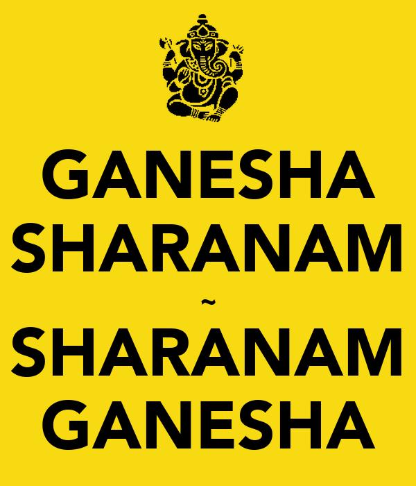 GANESHA SHARANAM ~ SHARANAM GANESHA
