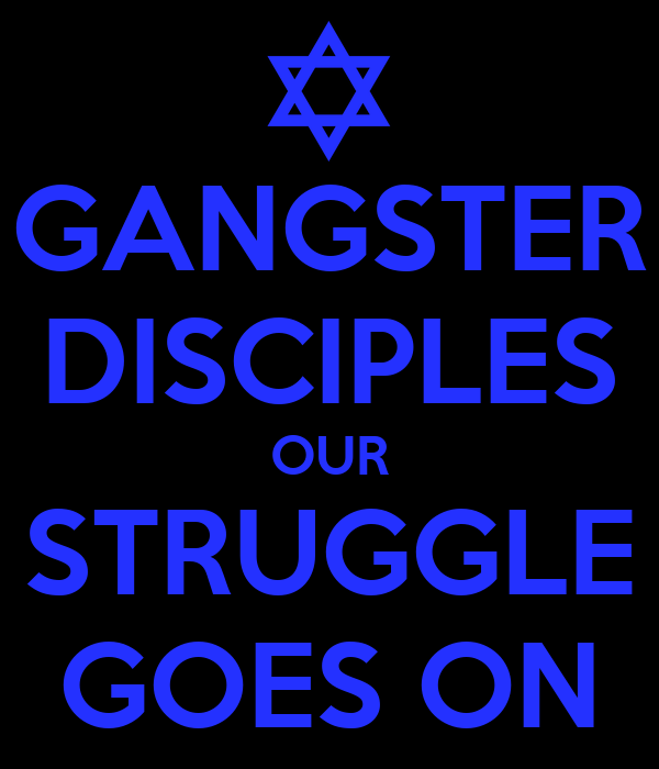 gangster disciples Gangster disciples the gangster disciple nation was founded by david barksdale and larry hoover on the south-side of chicago, illinois in 1968 the extremely ruthless gang's original name was the black gangster disciples but splintered off into two rival factions in 1974 after renegade members decided to drop the 'black' and call the new branch gangster disciples.