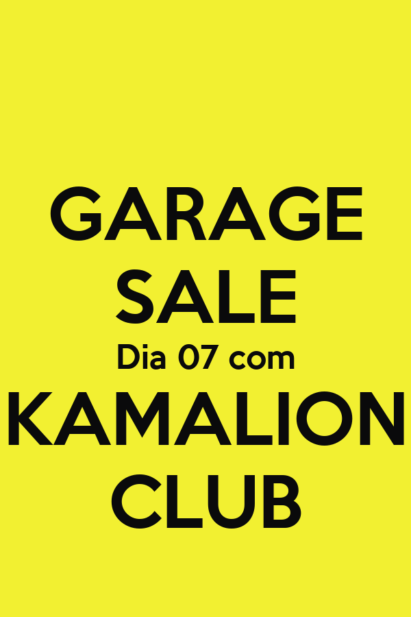 GARAGE SALE Dia 07 com KAMALION CLUB