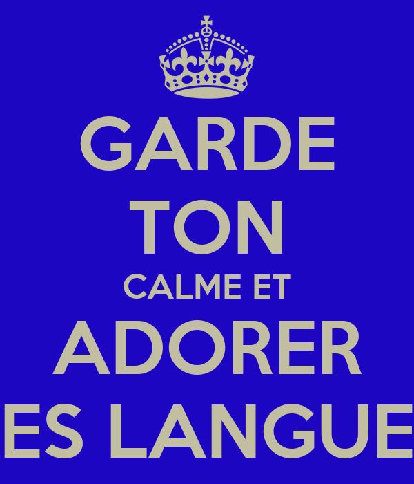 GARDE TON CALME ET ADORER LES LANGUES