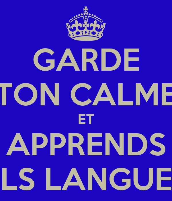 GARDE TON CALME ET APPRENDS ELS LANGUES