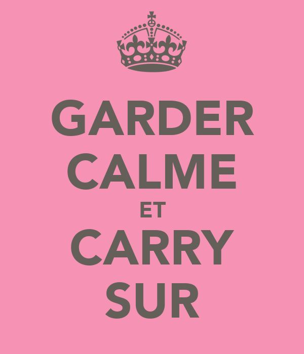 GARDER CALME ET CARRY SUR