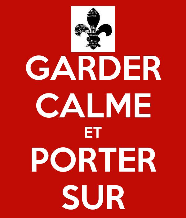 GARDER CALME ET PORTER SUR
