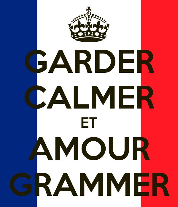 GARDER CALMER ET AMOUR GRAMMER