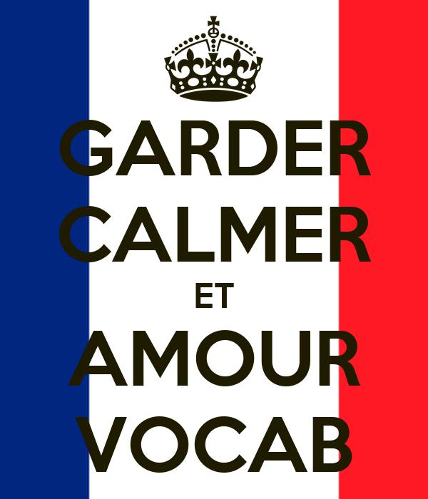 GARDER CALMER ET AMOUR VOCAB
