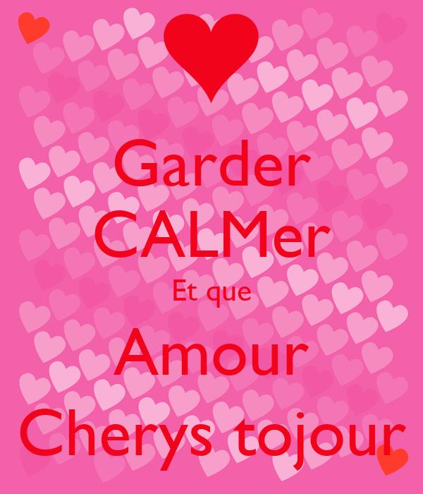 Garder CALMer Et que Amour Cherys tojour