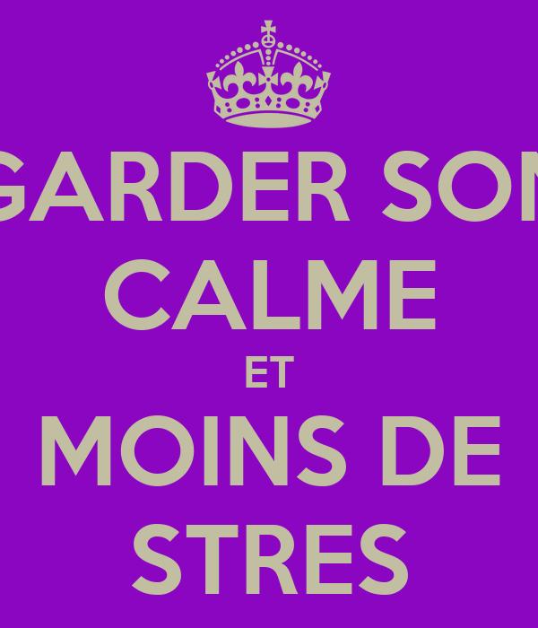 GARDER SON CALME ET MOINS DE STRES