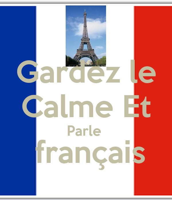 Gardez le Calme Et Parle   français
