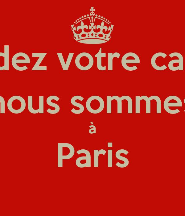 Gardez votre calme, nous sommes à Paris