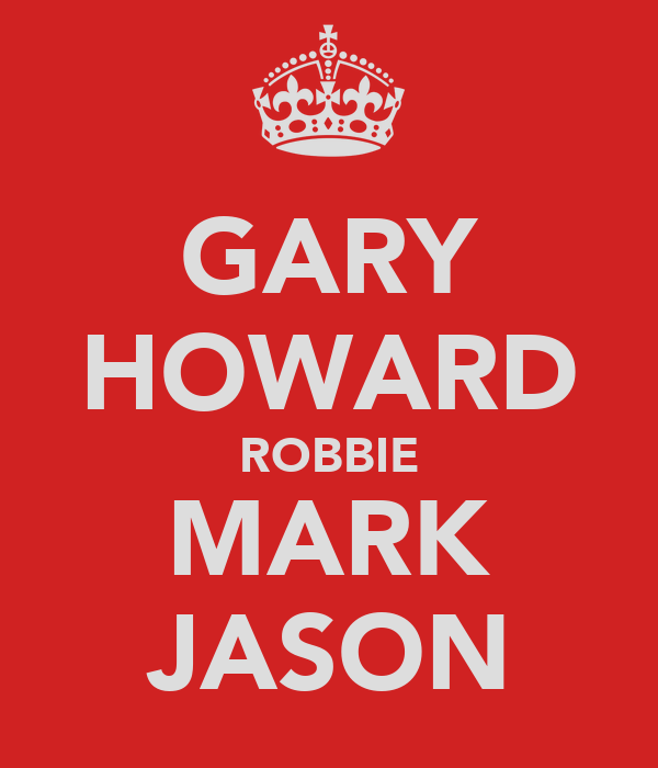 GARY HOWARD ROBBIE MARK JASON