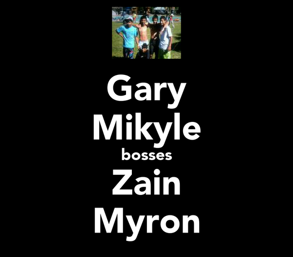 Gary Mikyle bosses Zain Myron