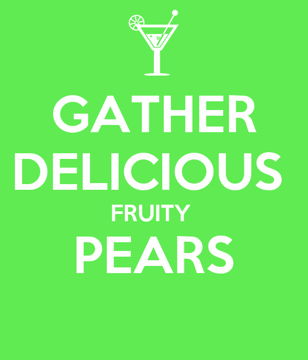 GATHER DELICIOUS  FRUITY  PEARS