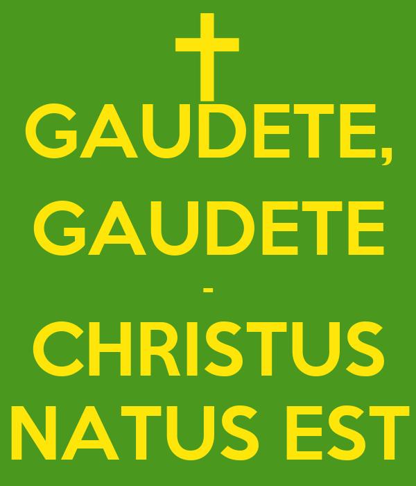 GAUDETE, GAUDETE - CHRISTUS NATUS EST