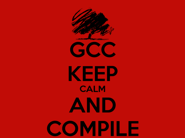 GCC KEEP CALM AND COMPILE