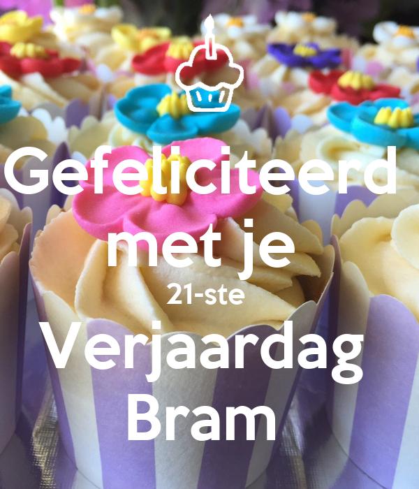 gefeliciteerd met je 21ste verjaardag Gefeliciteerd met je 21 ste Verjaardag Bram Poster | jennyvankoll  gefeliciteerd met je 21ste verjaardag