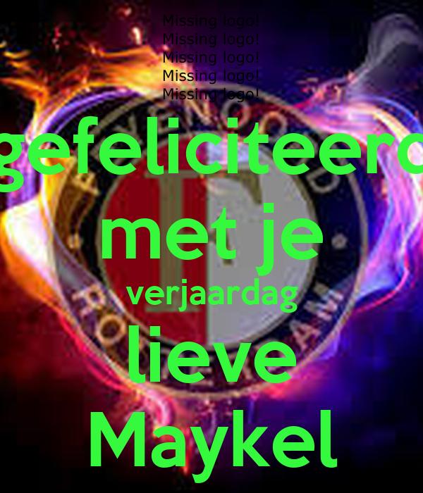 gefeliciteerd met je verjaardag lieve Maykel