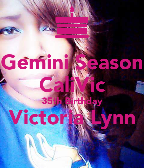 Gemini Season CaliVic 35th Birthday Victoria Lynn
