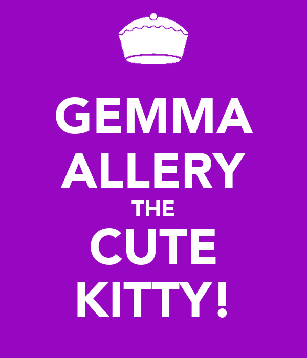 GEMMA ALLERY THE CUTE KITTY!