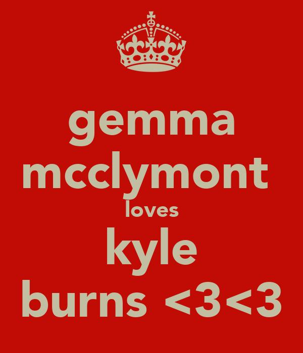 gemma mcclymont  loves kyle burns <3<3