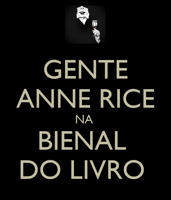 GENTE ANNE RICE NA  BIENAL  DO LIVRO