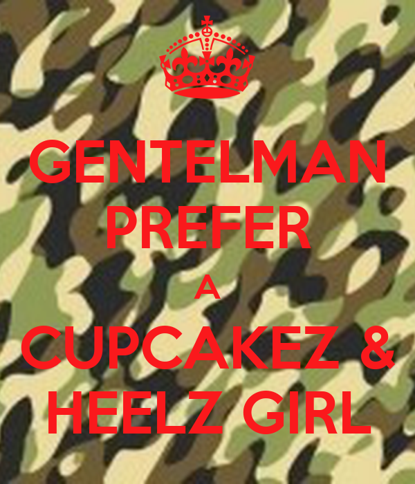GENTELMAN PREFER A CUPCAKEZ & HEELZ GIRL