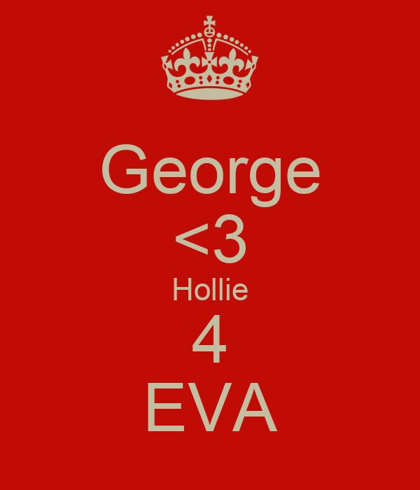 George <3 Hollie 4 EVA