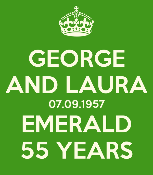 GEORGE AND LAURA 07.09.1957 EMERALD 55 YEARS