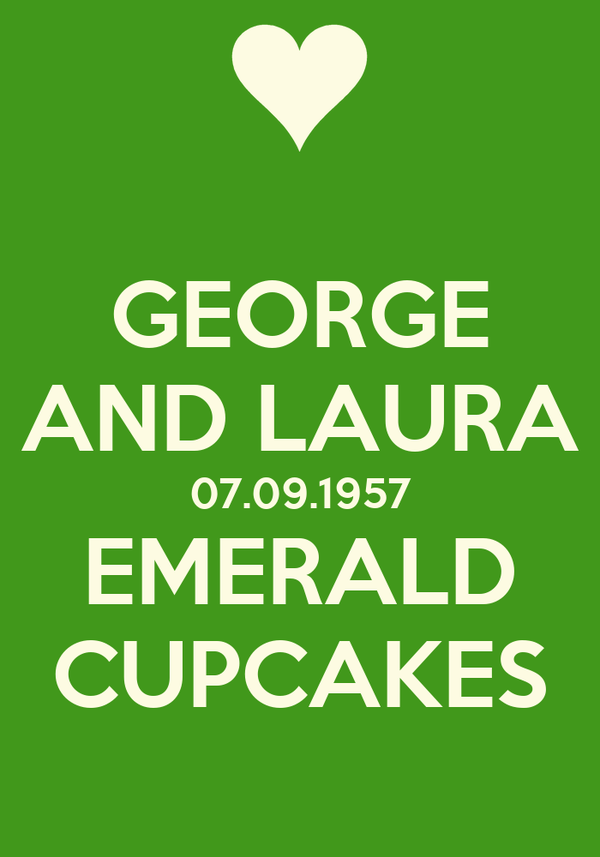 GEORGE AND LAURA 07.09.1957 EMERALD CUPCAKES