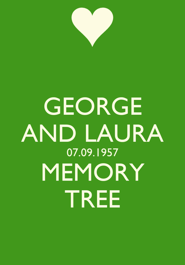GEORGE AND LAURA 07.09.1957 MEMORY TREE