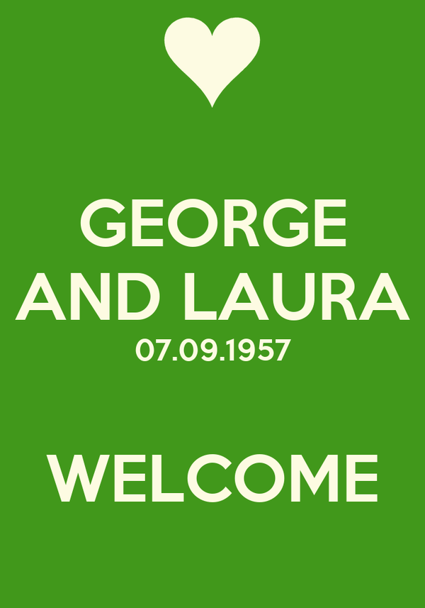 GEORGE AND LAURA 07.09.1957  WELCOME