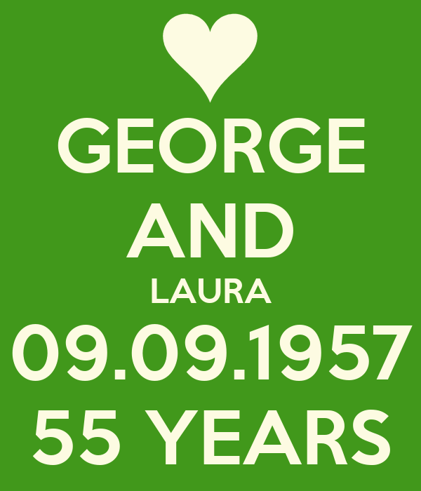 GEORGE AND LAURA 09.09.1957 55 YEARS