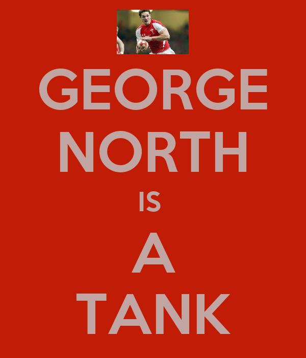 GEORGE NORTH IS  A TANK