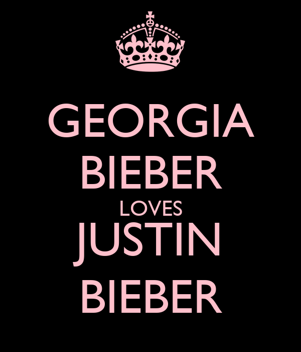GEORGIA BIEBER LOVES JUSTIN BIEBER