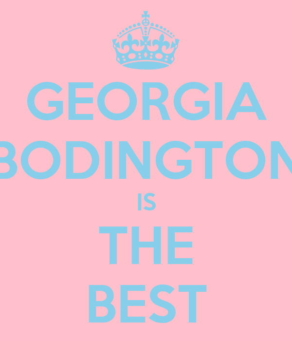 GEORGIA BODINGTON IS THE BEST