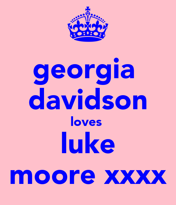 georgia  davidson loves  luke moore xxxx
