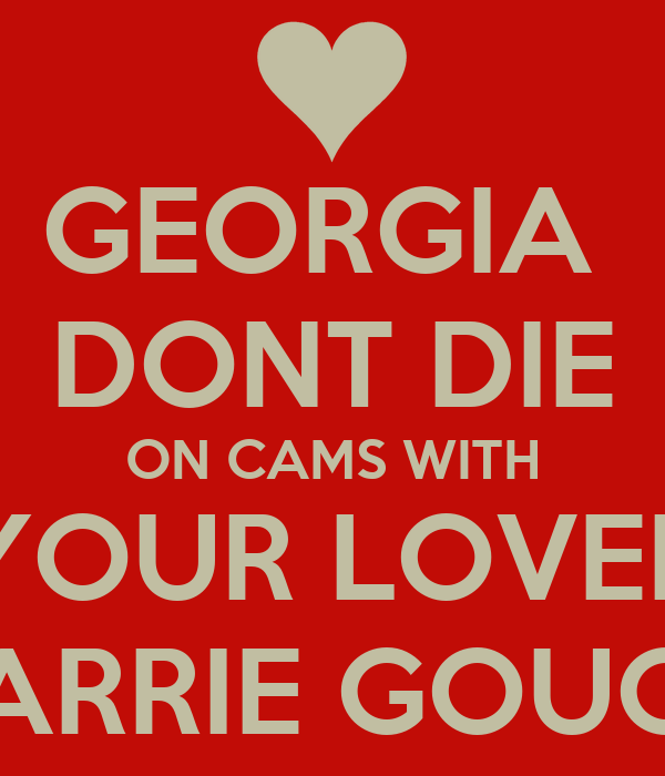 GEORGIA  DONT DIE ON CAMS WITH YOUR LOVER HARRIE GOUGH