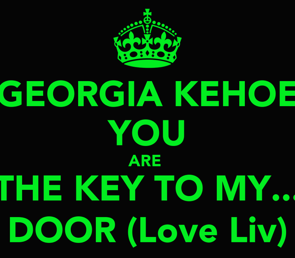 GEORGIA KEHOE YOU ARE  THE KEY TO MY... DOOR (Love Liv)