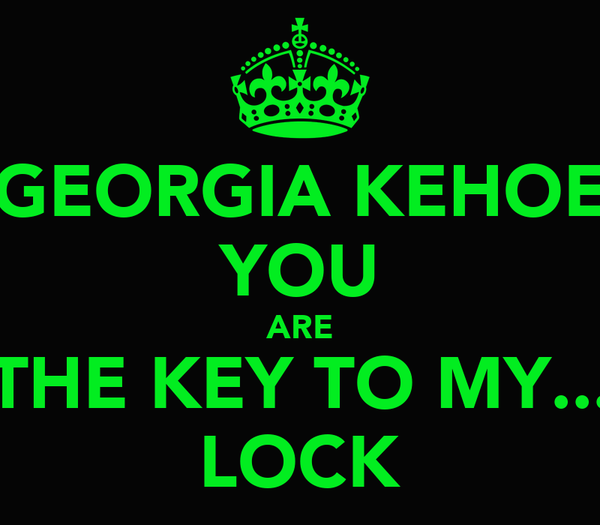 GEORGIA KEHOE YOU ARE THE KEY TO MY... LOCK