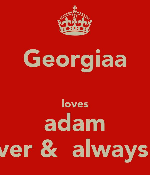 Georgiaa  loves adam 4 ever &  always!:**