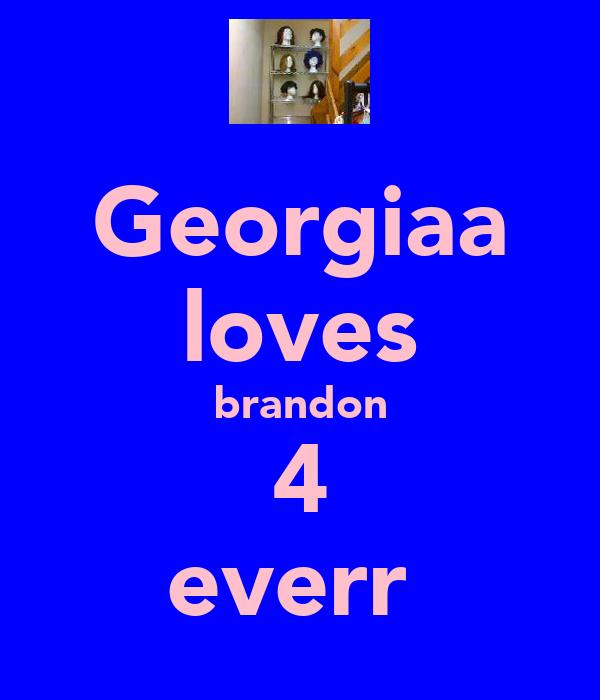 Georgiaa loves brandon 4 everr