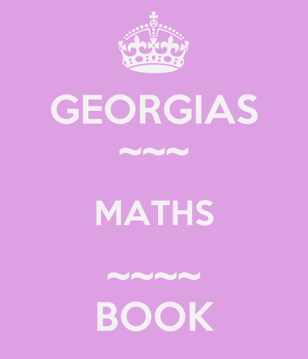 GEORGIAS ~~~ MATHS ~~~~ BOOK