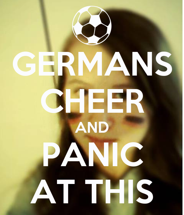 GERMANS CHEER AND PANIC AT THIS