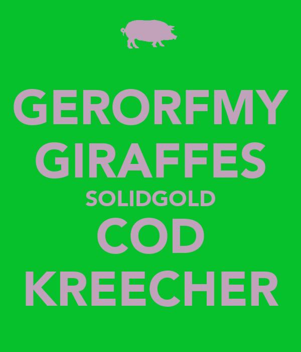 GERORFMY GIRAFFES SOLIDGOLD COD KREECHER