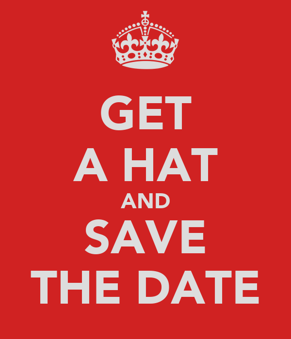 GET A HAT AND SAVE THE DATE