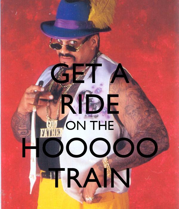 GET A RIDE ON THE HOOOOO TRAIN