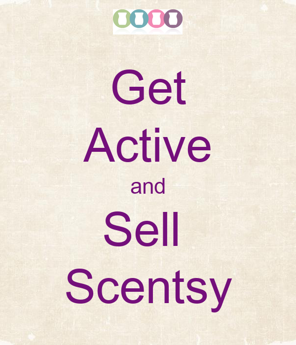 Get Active and Sell  Scentsy