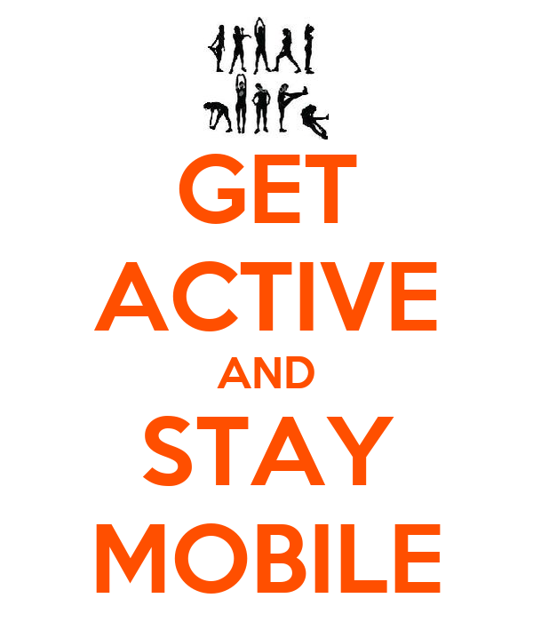 GET ACTIVE AND STAY MOBILE