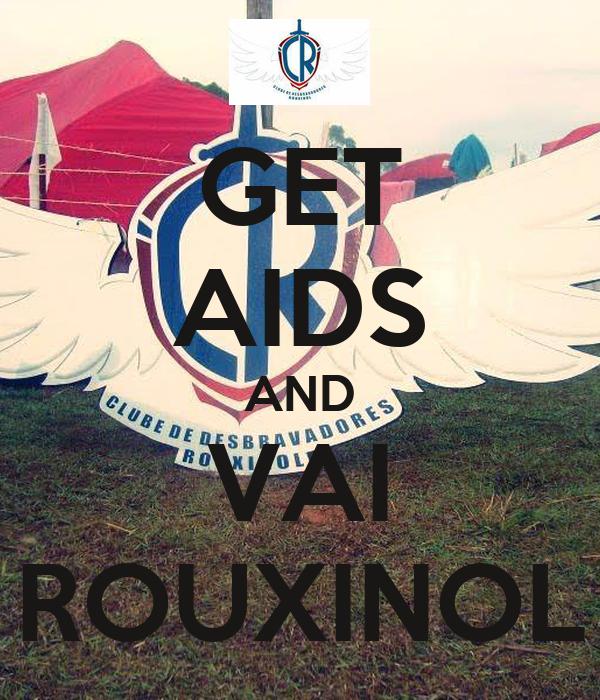 GET AIDS AND VAI ROUXINOL