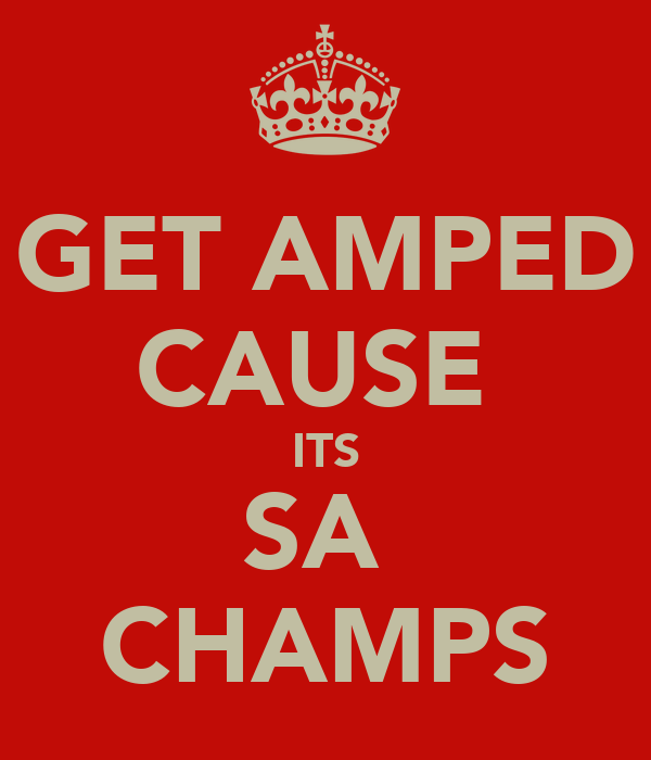 GET AMPED CAUSE  ITS SA  CHAMPS
