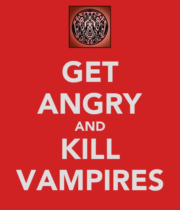 GET ANGRY AND KILL VAMPIRES